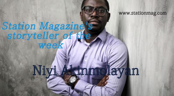 Station Magazine Storyteller of the week Niyi Akinmolayan