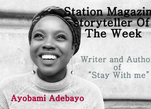 Ayobami Adebayo (Station Magazine Storyteller of the week)