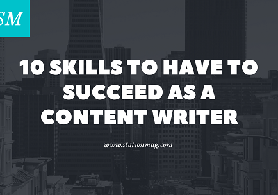 10 Skills to Have to Succeed as a Content Writer