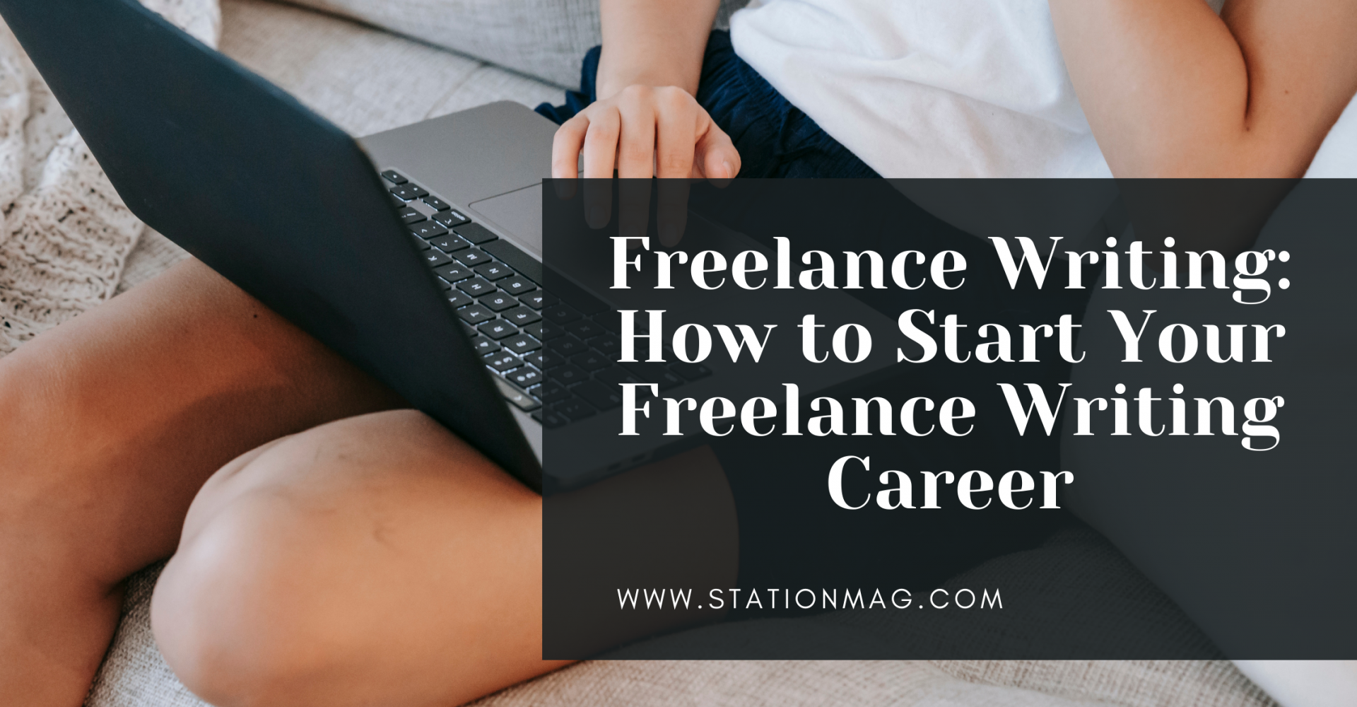 Freelance Writing: How to get started Your Freelance Writing Journey