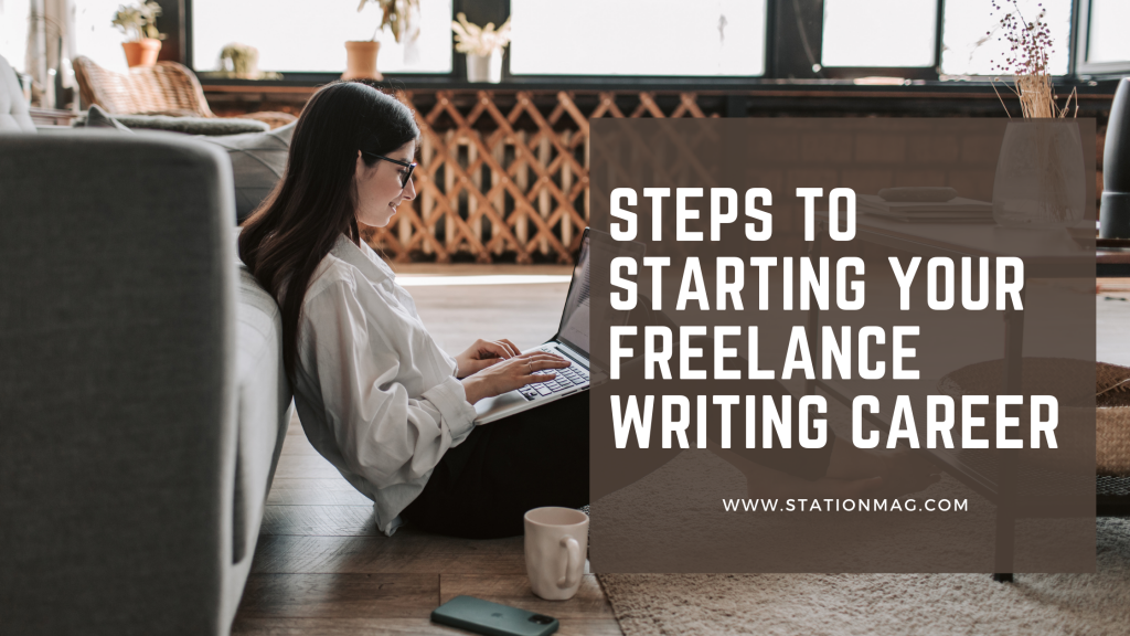 Steps To Stating Your Freelance Writing Career