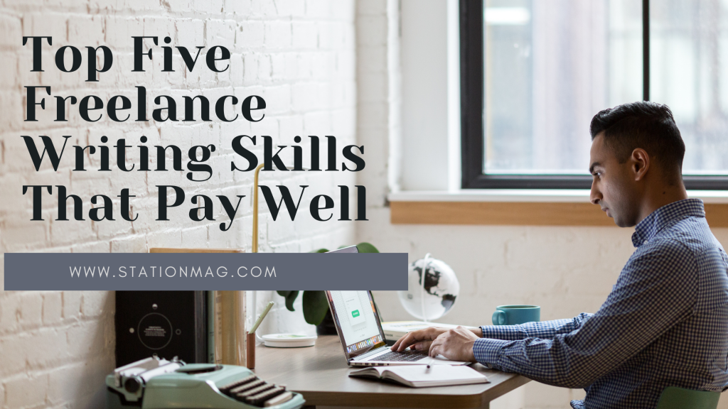 Top Five Freelance Writing Skills that pay well